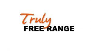 Truly Free Range